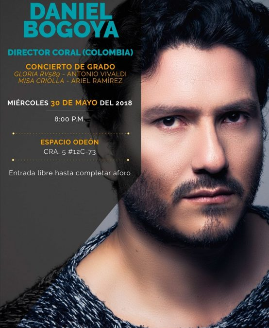Concierto de grado: Daniel Bogoya, director coral (Colombia)