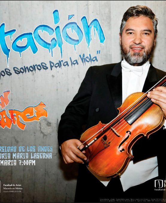 Concierto: Tres espacios sonoros para la viola. Julián Linares, viola (Colombia)
