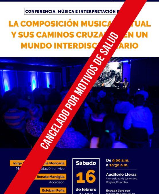 Conferencia, música e interpretación en vivo – La composición musical actual y sus caminos cruzados en un mundo interdisciplinario