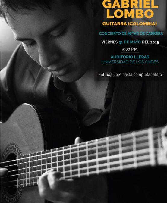 Concierto de mitad de carrera: Gabriel Lombo, guitarra