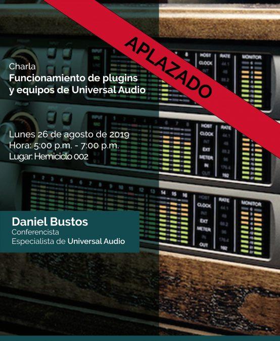 APLAZADO – Charla: Funcionamiento de plugins y equipos de Universal Audio