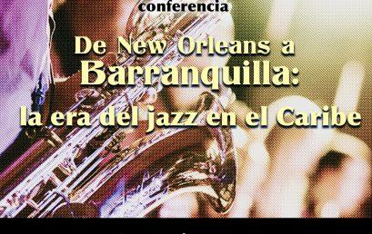 """Conversatorio """"De New Orleans a Barranquilla: la era del Jazz en el Caribe"""" con Sergio Ospina"""