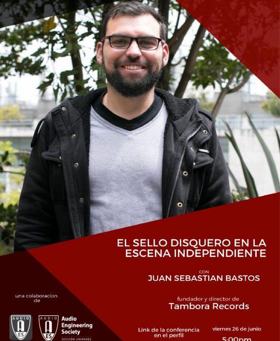 Charla con Juan Sebastián Bastos | AES Uniandes