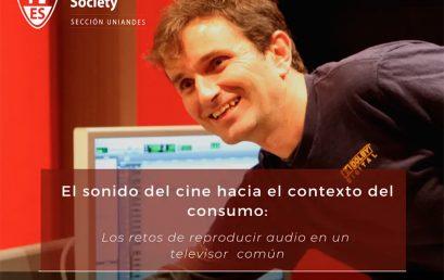 Sonido del cine hacia el contexto del consumo | Aes Uniandes