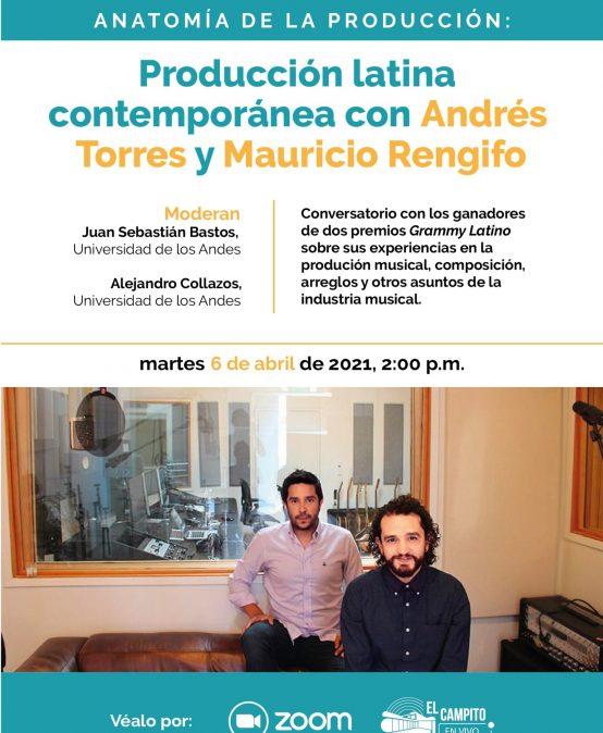 Anatomía de la producción: Producción latina contemporánea con Andrés Torres y Mauricio Rengifo
