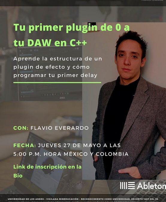 Tu primer plugin de 0 a tu DAW en C++, con Flavio Everardo | Charlas AES